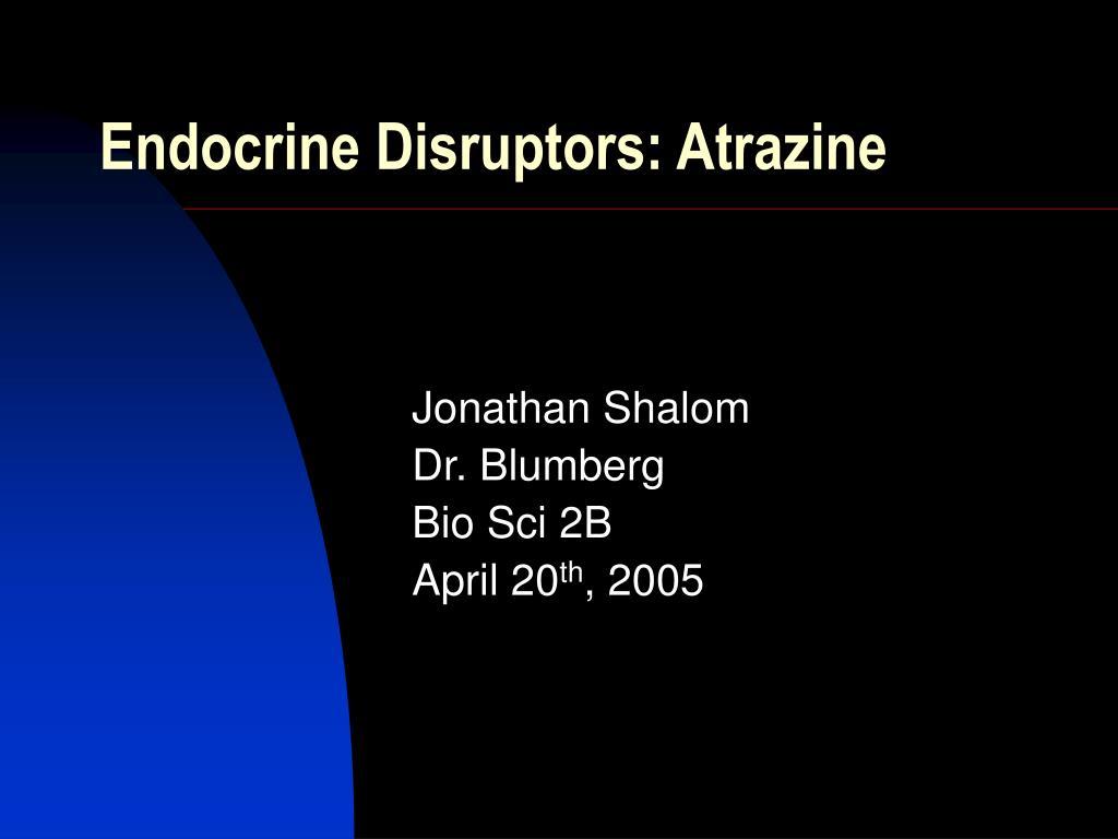 Endocrine Disruptors: Atrazine