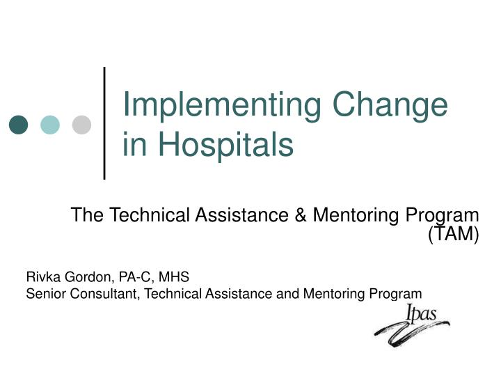 implementing change in hospitals n.