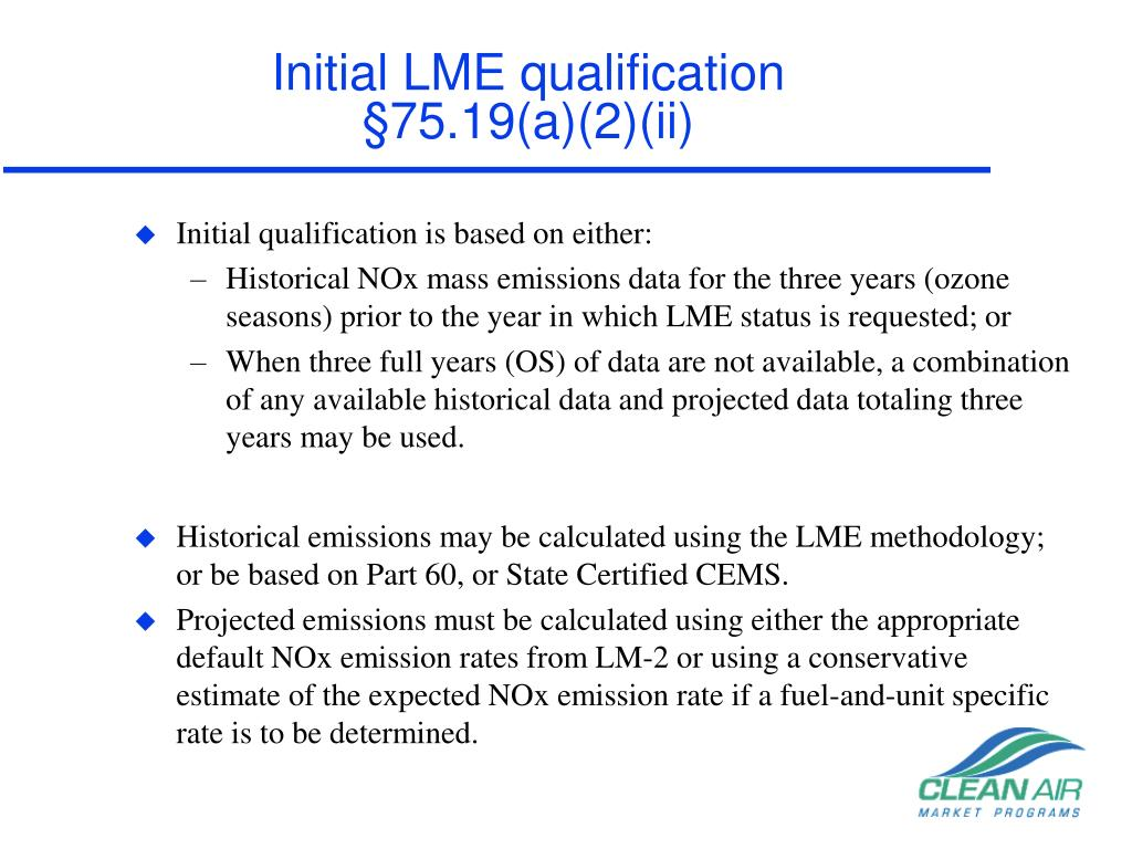 Initial LME qualification