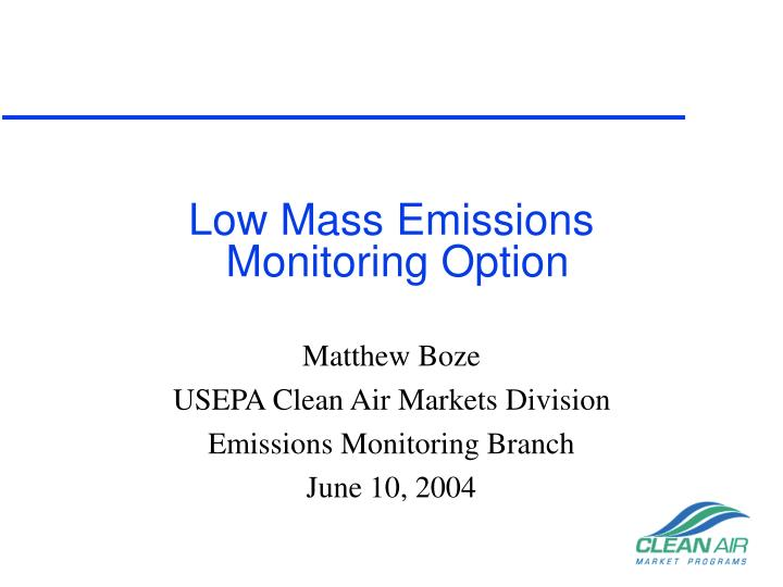 Low mass emissions monitoring option