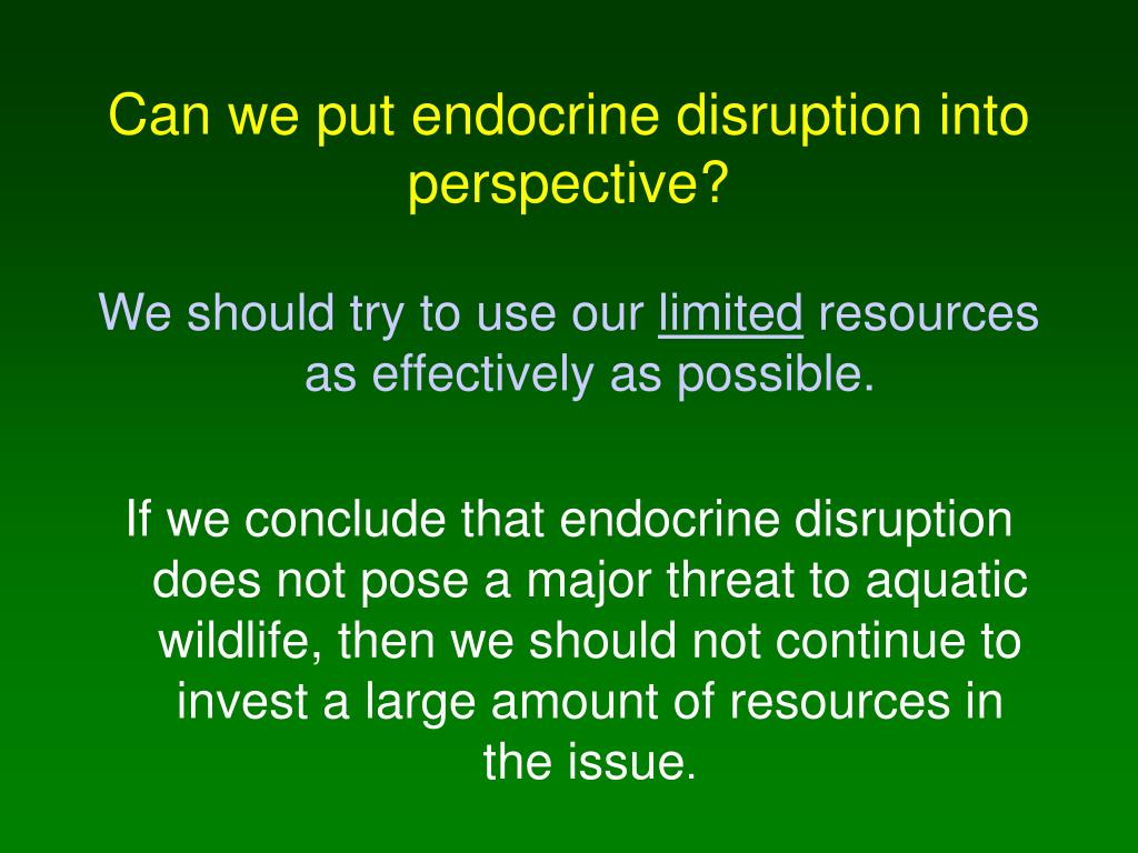 Can we put endocrine disruption into perspective?