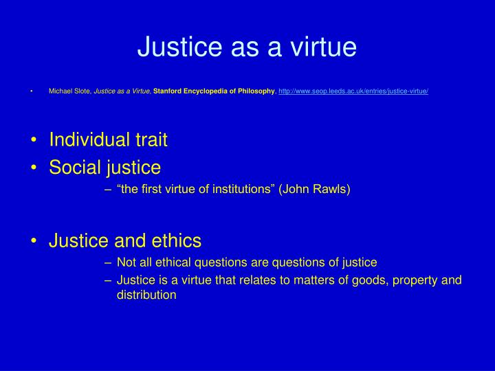 virtue ethics stanford essay Care ethics originally developed as an alternative to the moral theories of kantian deontology and utilitarianism consequentialism, but it is thought to have affinities with numerous other moral theories, such as african ethics, david hume's sentimentalism, aristotelian virtue ethics, the phenomenology of merleau-ponty, levinasian ethics, and.