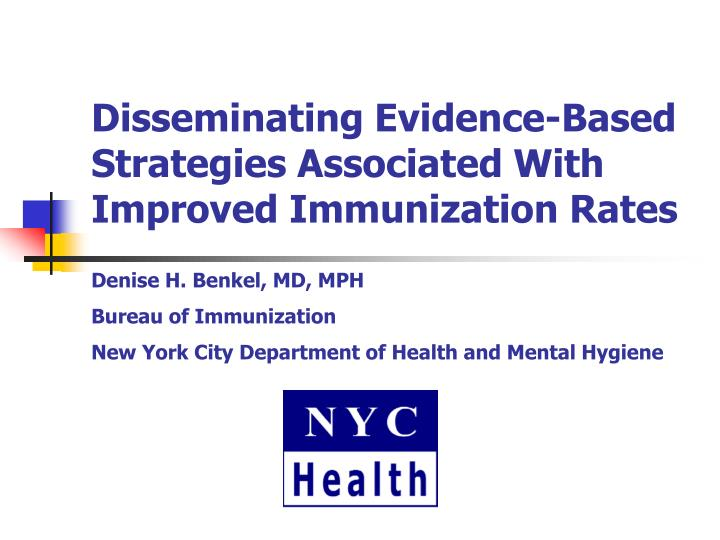 disseminating evidence based strategies associated with improved immunization rates