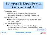 participants in expert systems development and use