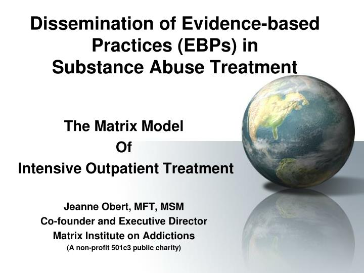 Dissemination of evidence based practices ebps in substance abuse treatment