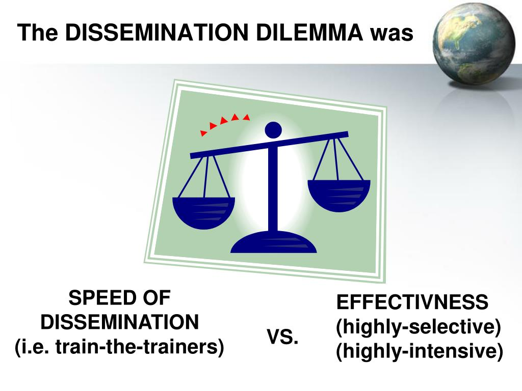 The DISSEMINATION DILEMMA was