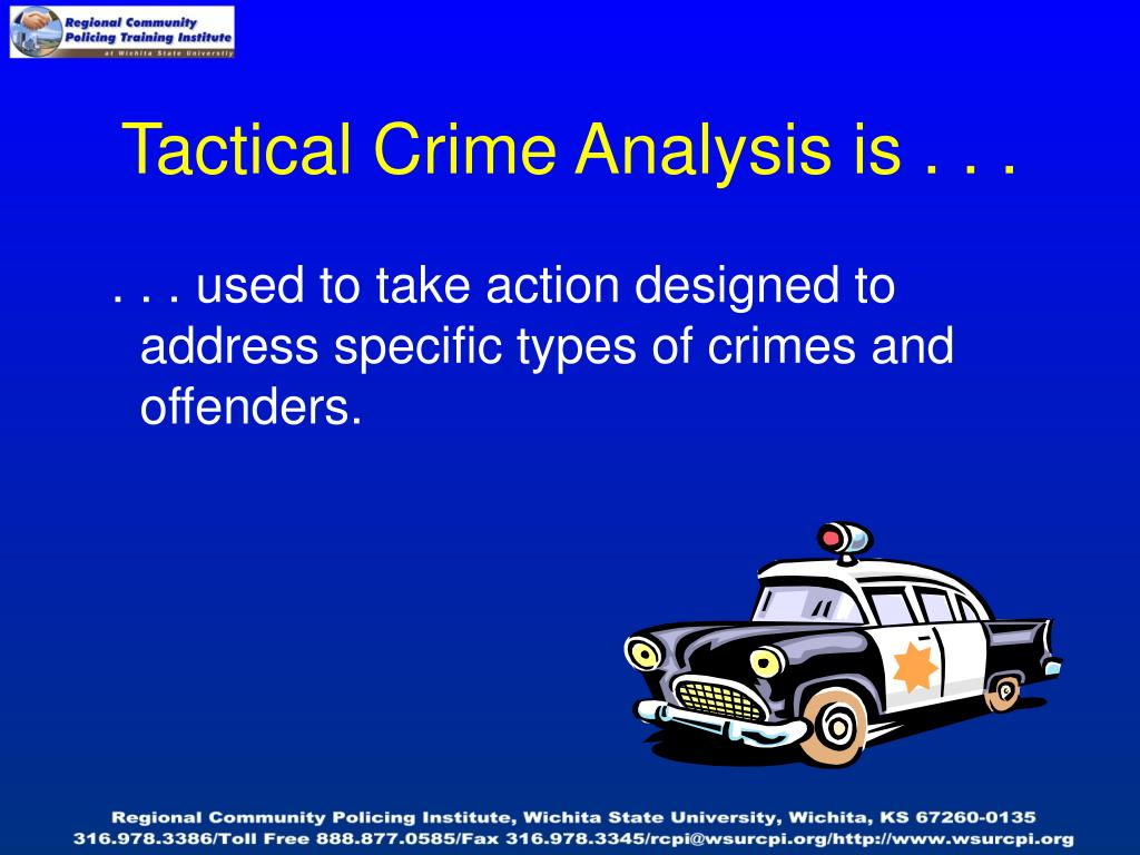 Tactical Crime Analysis is . . .