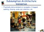 subsumption architecture validation