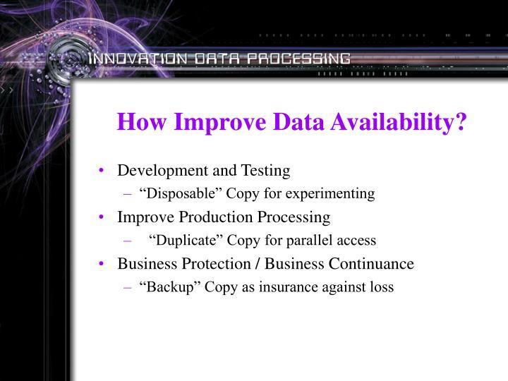How Improve Data Availability?