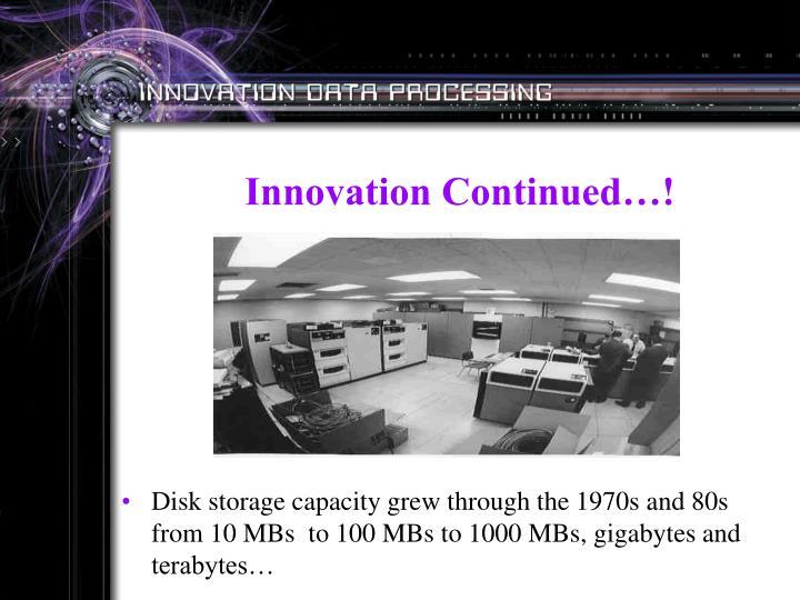 Innovation Continued…!