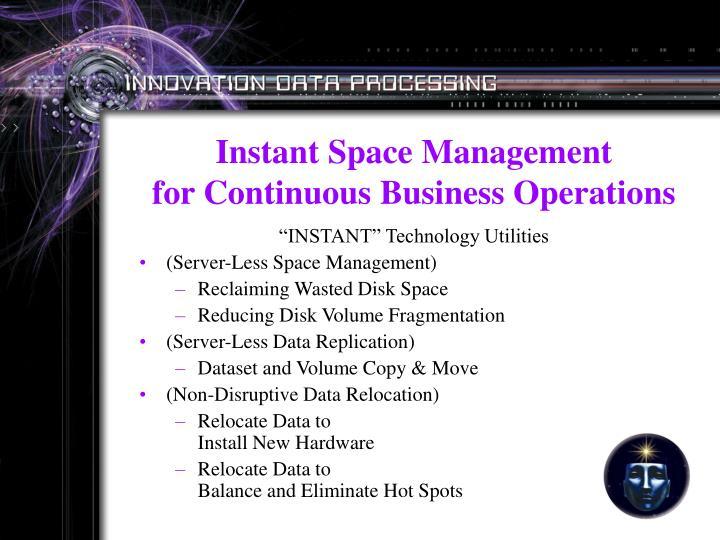 Instant Space Management