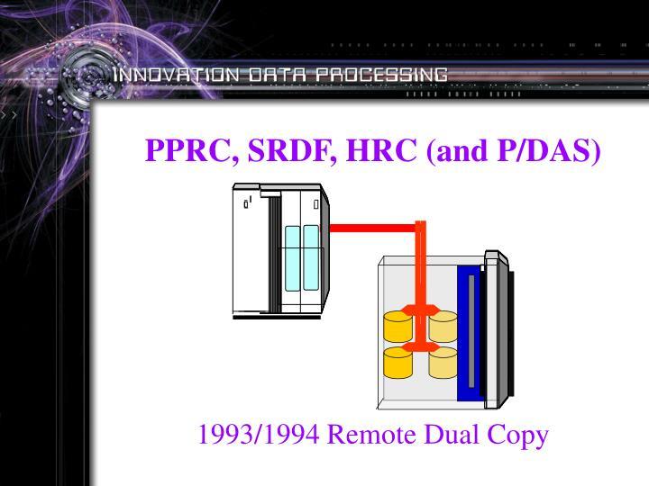 PPRC, SRDF, HRC (and P/DAS)