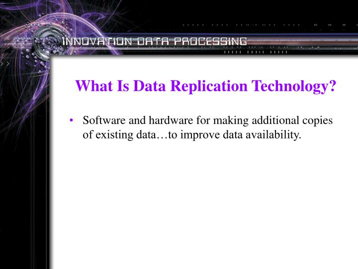 What Is Data Replication Technology?
