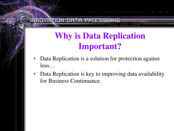 Why is Data Replication