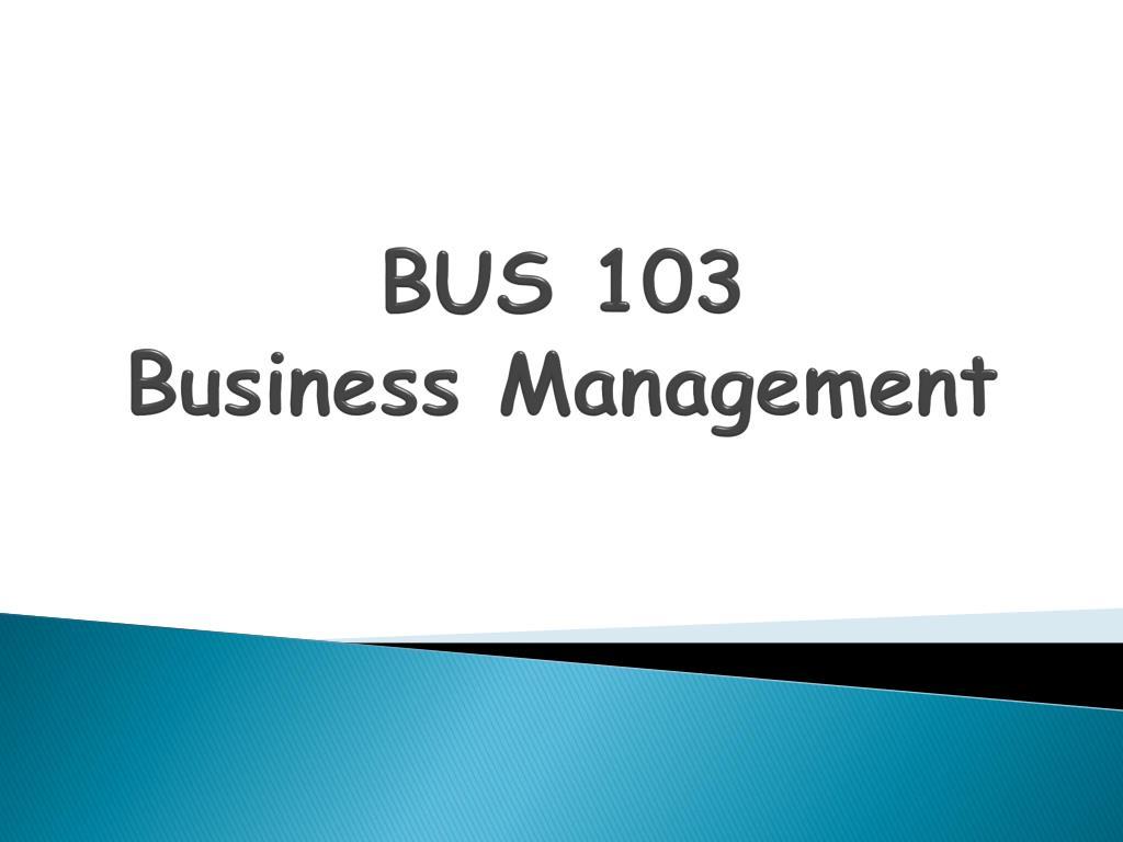 BUS 103
