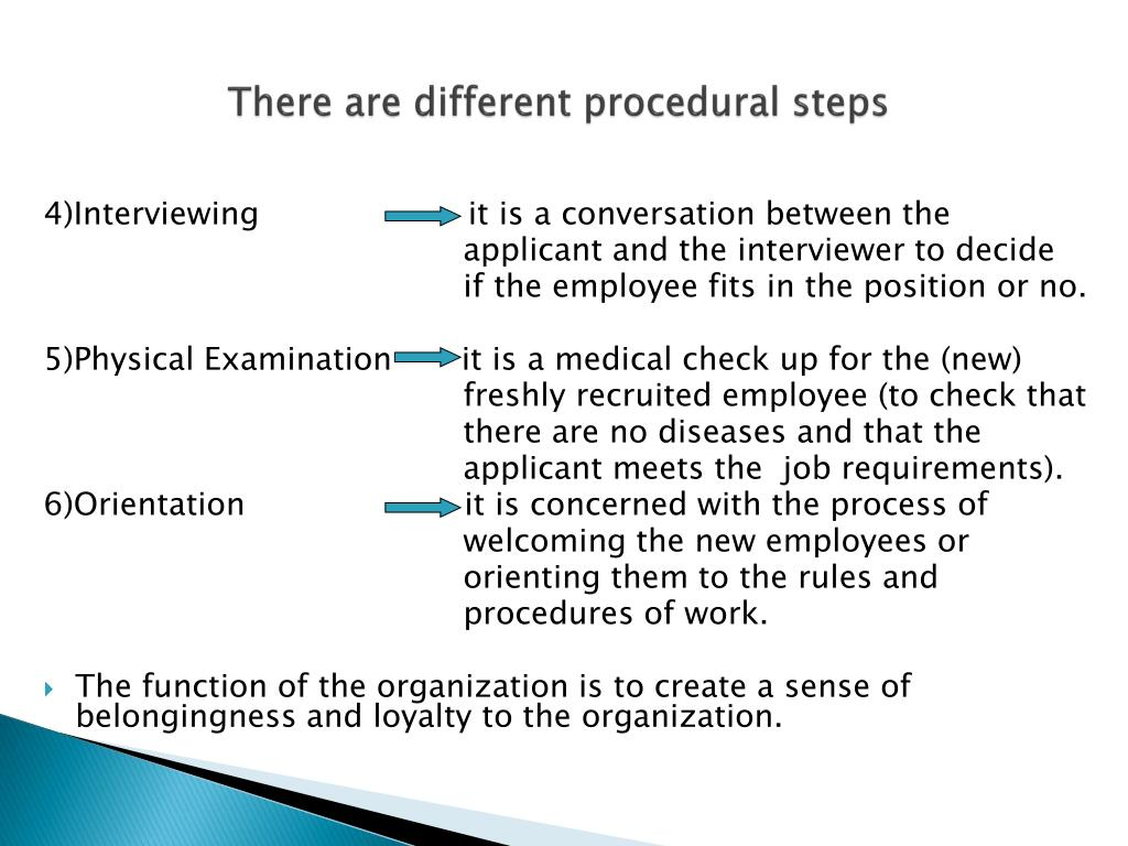 There are different procedural steps