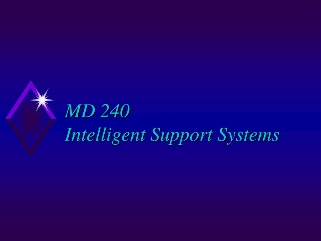 md 240 intelligent support systems l.