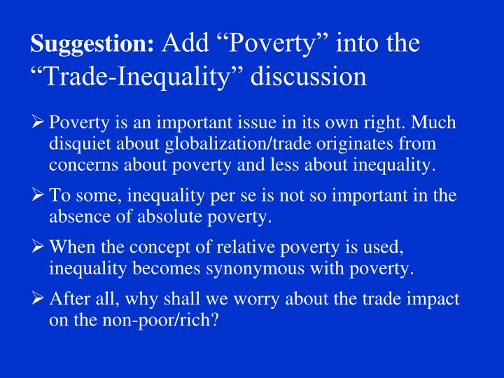 Suggestion add poverty into the trade inequality discussion