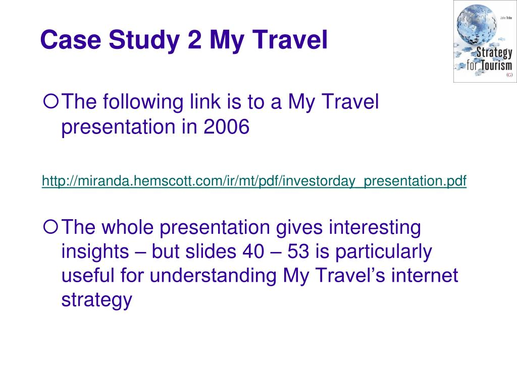 The following link is to a My Travel presentation in 2006