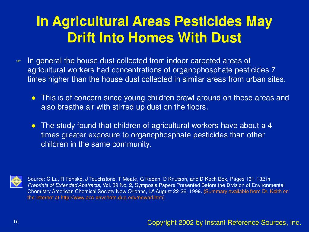 In Agricultural Areas Pesticides May Drift Into Homes With Dust