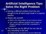 artificial intelligence tips solve the right problem