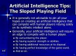 artificial intelligence tips the sloped playing field