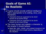 goals of game ai be realistic