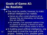goals of game ai be realistic19