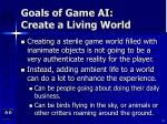 goals of game ai create a living world