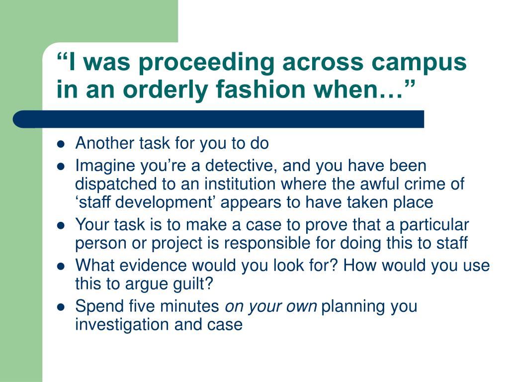"""""""I was proceeding across campus in an orderly fashion when…"""""""