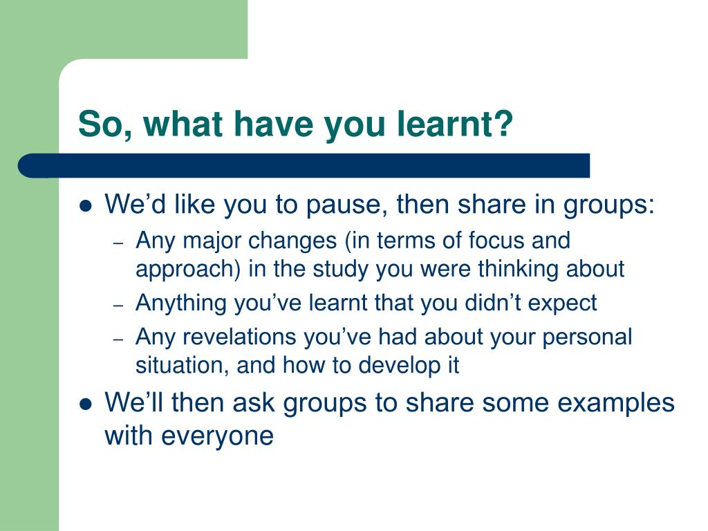So, what have you learnt?