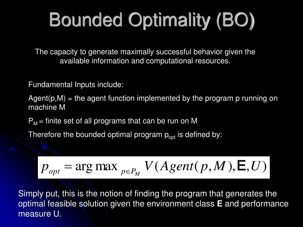 Bounded Optimality (BO)