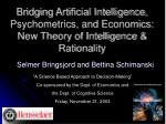 bridging artificial intelligence psychometrics and economics new theory of intelligence rationality