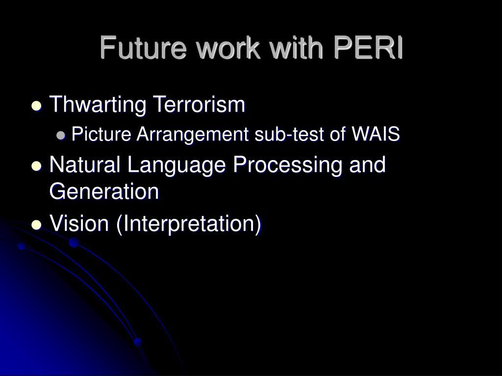 Future work with PERI