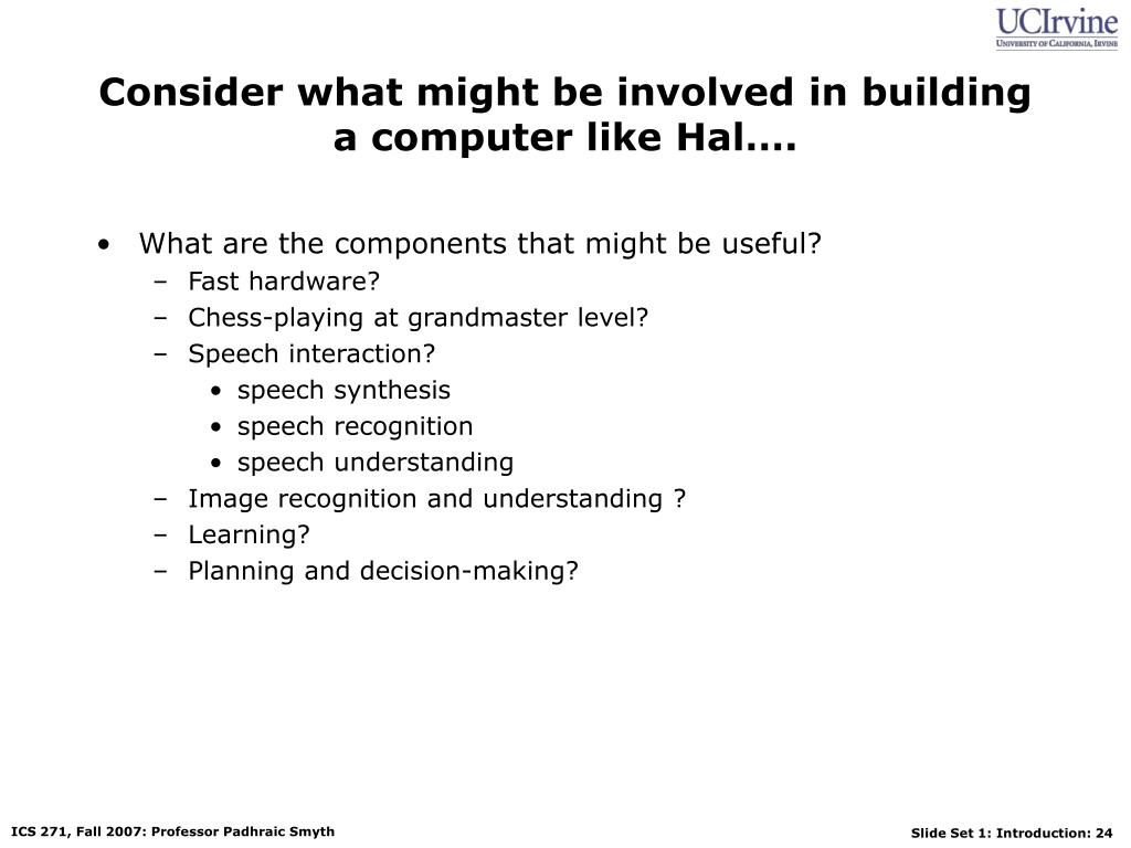 Consider what might be involved in building a computer like Hal….