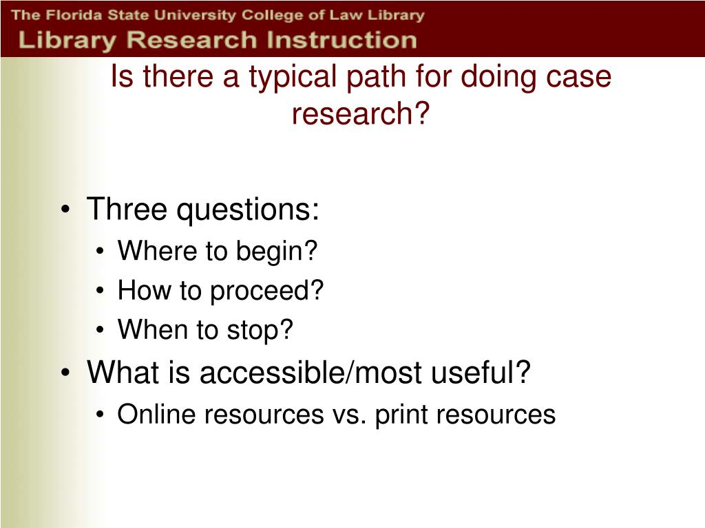 Is there a typical path for doing case research?