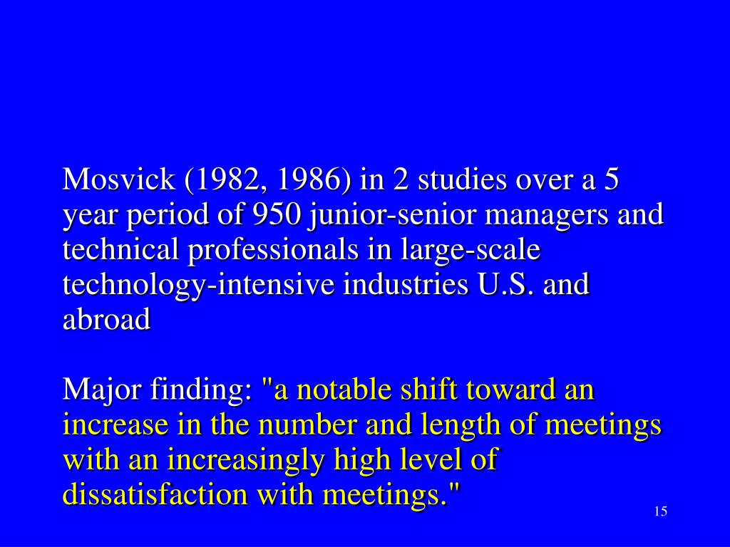 Mosvick (1982, 1986) in 2 studies over a 5 year period of 950 junior-senior managers and technical professionals in large-scale technology-intensive industries U.S. and abroad