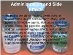 administration and side effects