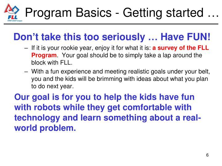 Program Basics - Getting started …