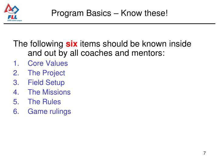 Program Basics – Know these!