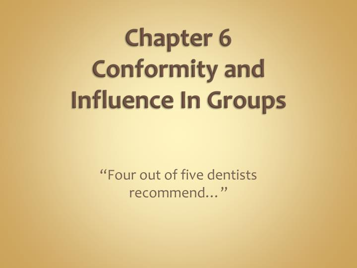 chapter 6 conformity and influence in groups n.