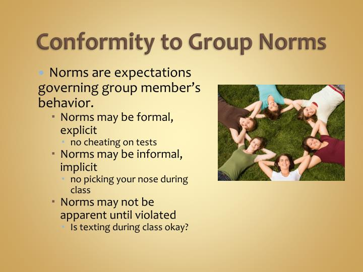 how group norms influence the behavior of individuals Describe how group norms influence the behavior of individuals describe the three skills necessary for team-building and explain how managers can improve the effectiveness of teams within their depar.