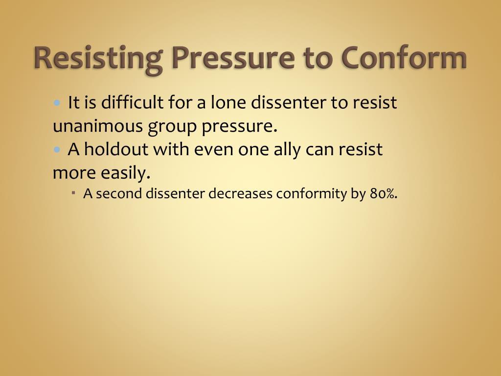 Resisting Pressure to Conform
