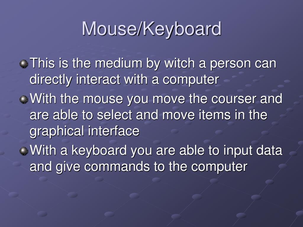 Mouse/Keyboard