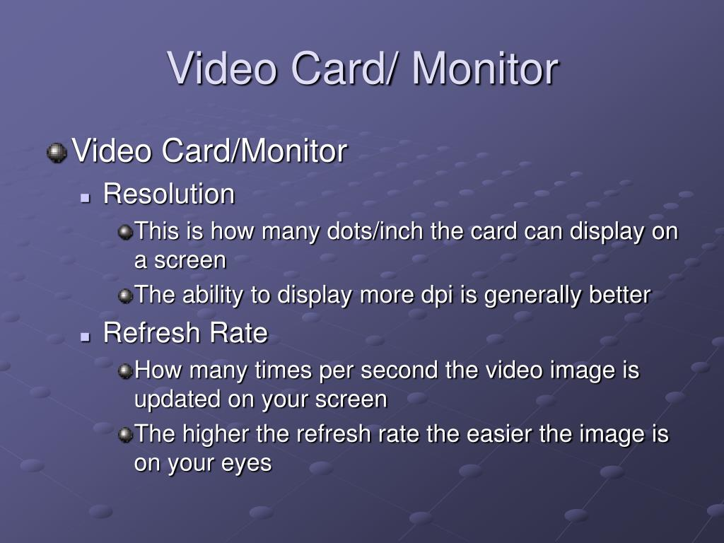 Video Card/ Monitor