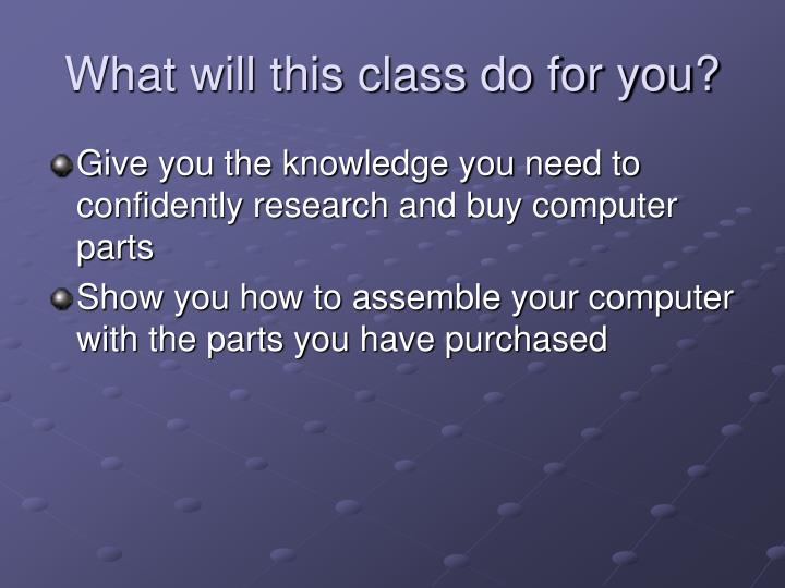 What will this class do for you