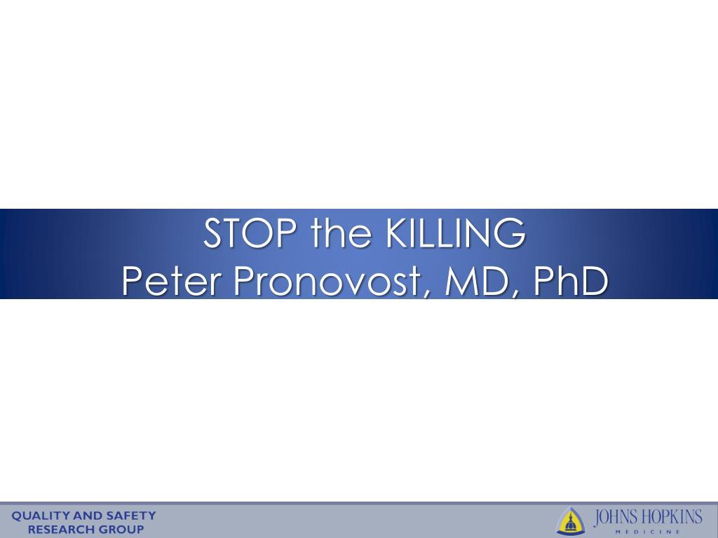stop the killing peter pronovost md phd