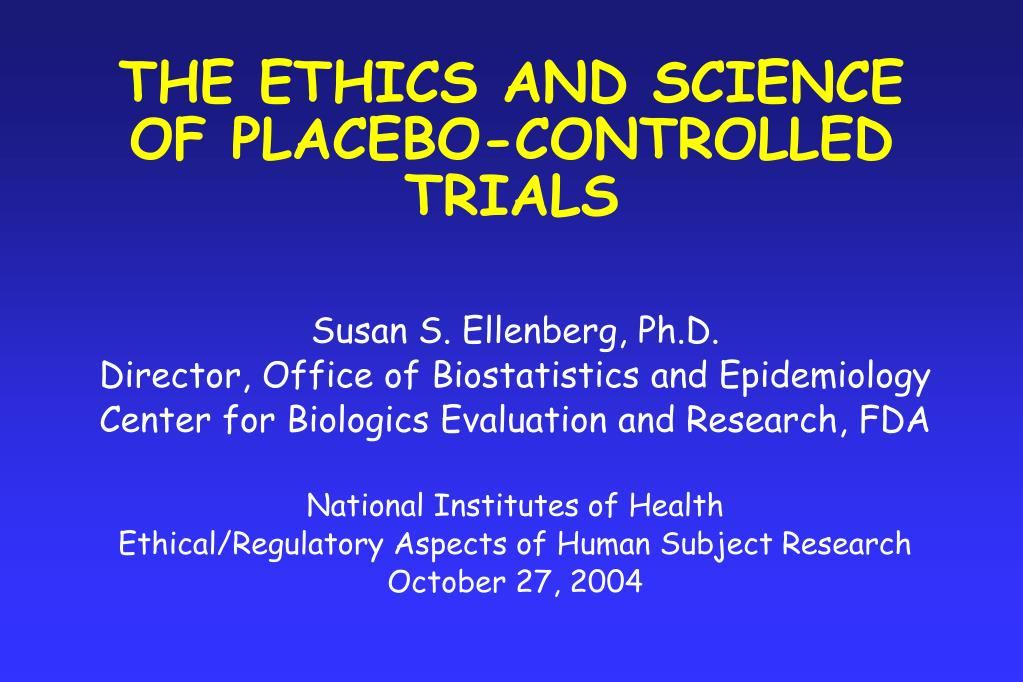 ethics and placebo trials essay In this essay, i will address the issue of placebo-controlled trials (pcts) in  research experiments research ethics leaders around the globe.