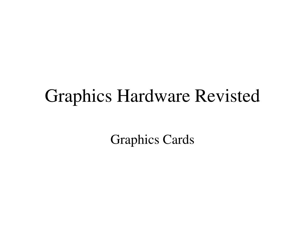 graphics hardware revisted l.