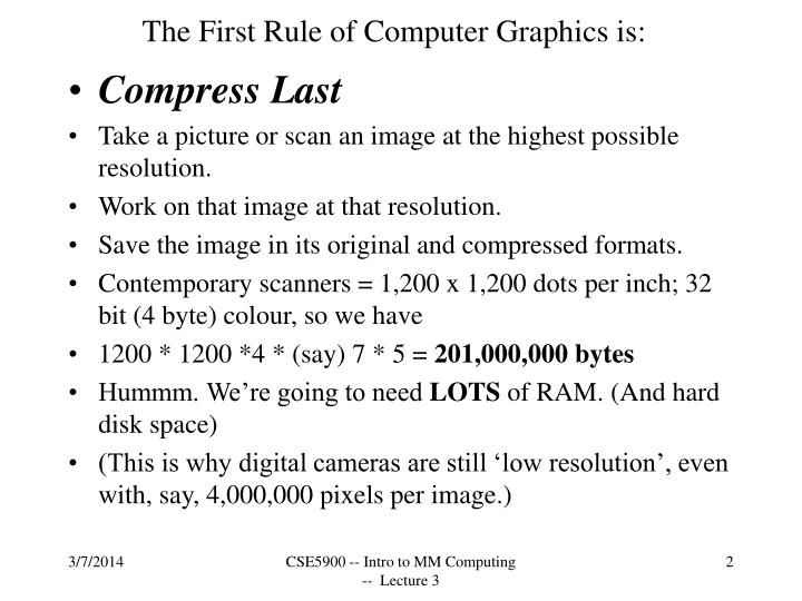 The first rule of computer graphics is